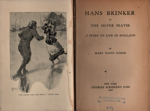 Hans Brinker, Or The Silver Skates - Mary Mapes Dodge - Allen B. Doggett - 1908 - Vintage Kids Book