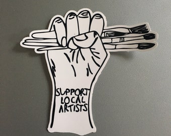 READY TO SHIP Support Local Artists - vinyl sticker