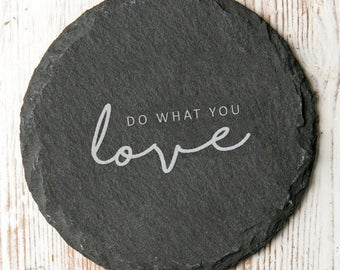 Do What You Love Slate Quote Coaster