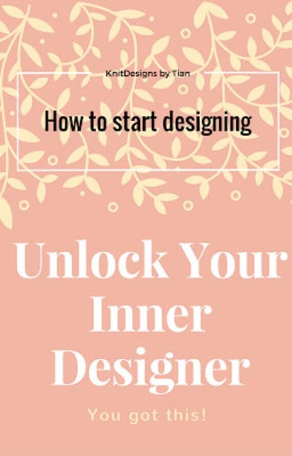 Unlock Your Inner Designer: How to start designing (PDF)