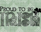 Digital Download, Proud to be Irish, St Patrick's Day, Ireland, Celtic Knot Lettering, Shamrock Iron on Transfer, DigiStamp, Transparent png