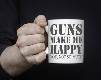 Guns Make Me Happy Coffee Mug | Ceramic Coffee Mug | Gift for Coffee Drinker | Coffee Mug Gift | Sublimation Mug | Mug for Men