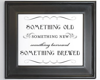 Something Brewed Sign Printable DIY Digital File PDF Favor Signage Wedding Do it Yourself 4x6 8x10 and 5x7 Fancy