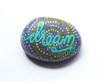 Painted Rocks, Dream Stone, Written on Stone Series, Inspirational Word Dream, Painted River Rocks, Leslie Peery Art, Arttohaveandtohold