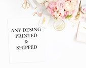 Printed and Shipped Designs