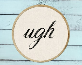 ugh. Two Versions Solid Black and Speckled Cursive Text Modern Simple Counted Cross Stitch Pattern PDF Instant Download