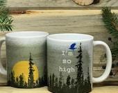 I'm So High Nature Coffee Mug / Funny Coffee Mug / Bird Coffee Mug / Gifts For Stoners / Unique Coffee Mugs / Printed Gift Mug / Cool Mugs