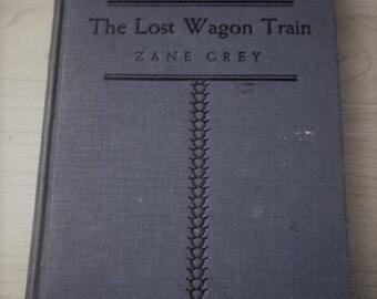 """1936 Copy of Zane Grey's """"The Lost Wagon Train"""""""