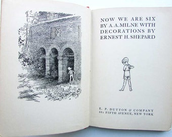 Now We Are Six by AA Milne, Ernest Shepard Illustrations, Pooh Bear, Poems for Children, Vintage 1927 Child's Book