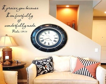 I praise you because I am fearfully and wonderfully made Wall Decal/Wall Words/Wall Transfer