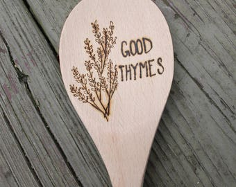 Wood Burned Wooden Spoon - kitchen accessory - Kitchen Spoon - Good Thymes - New home gift - Hostess Gift - Wood Spoons