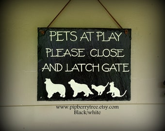 Pets At Play Please Close and Latch Gate Slate Sign/ Close and Latch Gate Slate Sign/ Pets At Play Sign/Dog Breed Sign/Cat Sign