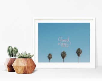 "8x10 ""Good Vibes"" Art Print, California Photo, Palm Trees Photo, Typography, SoCal"