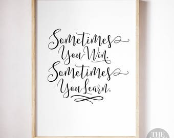 Sometimes You Win Sometimes You Learn - A4 Art Print in Jet Black + White