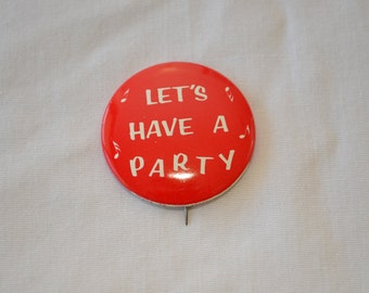 Vintage Let's Have A PARTY pin back badge button pinback 1960's