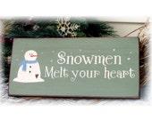 Snowmen melt your heart primitive wood sign Christmas