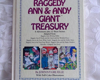 Raggedy Ann and Andy Giant Treasury  Four Adventures Plus 12 Short Stories