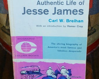 The Complete And Authentic Life Of Jesse James Vintage Paperback Book