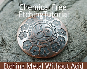 Chemical Free Metal Etching Tutorial Easy Safe Method Eco Friendly Without Acid