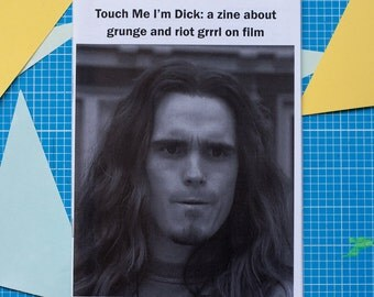 Touch Me I'm Dick: a zine about grunge and riot grrrl on film