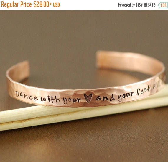 15% OFF SALE Copper Cuff Bracelet, Dance with your Heart and your Feet Will Follow, Personalized Bracelets, Dance Bracelet, Custom Bangle Br