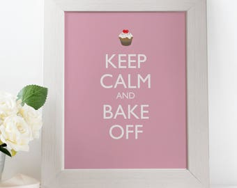 Keep Calm and Bake Off typography quote FRAMED art print, home decor gift