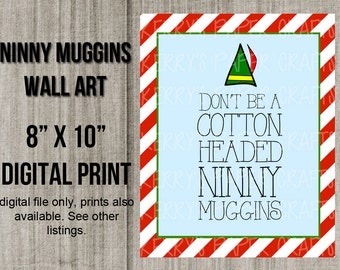 "8""x10"" Don't be a Ninny Muggins Christmas Holiday Elf Art Printable Digital Wall Art Artwork INSTANT Download"