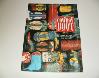 The Cowboy Boot Book by Tyler Beard - Softcover Book, Leather, Collectible, Art, Reference, Boot Styles, History of Boots