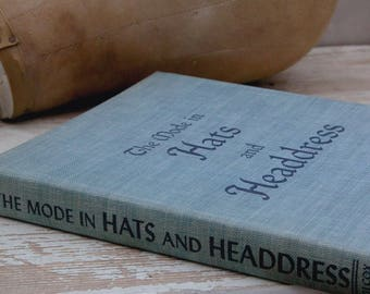 vintage 1946 hard cover The Mode in Hats and Headdress