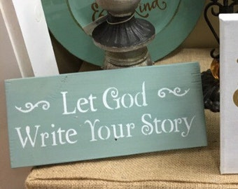 """Handmade Sign """"Let God Write Your Story"""" Repurposed Wood"""