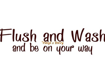 Flush and Wash and Be On Your Way - Wall Decal - Vinyl Wall Decals, Wall Decor, Bathroom Wall Decal, Bathroom Decal, Kids Bathroom