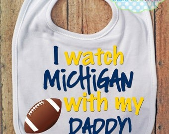 I watch Michigan with my Daddy Bib - University of Michigan Wolverines - Football - Baby Fan Gear