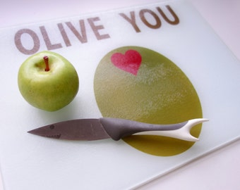 Olive You - Cutting Board - Kitchen Decor - Entertaining -  Valentines Day - Gift for Him - Gift for Her - I Love You - For the Cook -