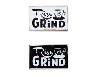 Rise and Grind BOP mini sign