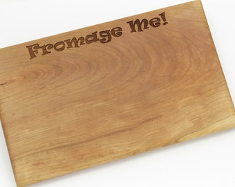 Fromage Me! Engraved Cheese Board - Sustainable Cherry Wood Serving Board. Timber Green Woods. 6x10 inches. Made in the USA.