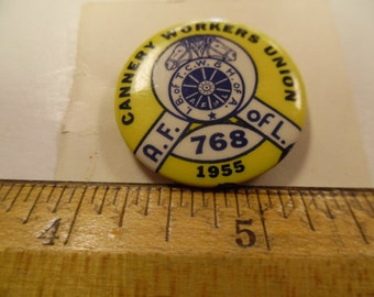 Vintage Union pins, Labor Union pins, cannery workers union, 1955 union pinback