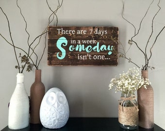 Pallet sign, wood sign, rustic sign, sayings, quote sign, someday sign, reclaimed wood sign, shiplap sign, sign
