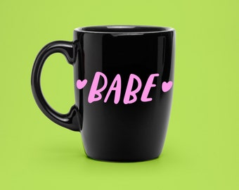 Hand Lettered BABE Decal - Coffee Mug Decal Gift - Unique Lover Coffee Mug Decal - Bae Statement Mug
