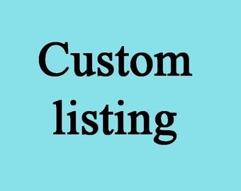 Custom listing to Julie Hill