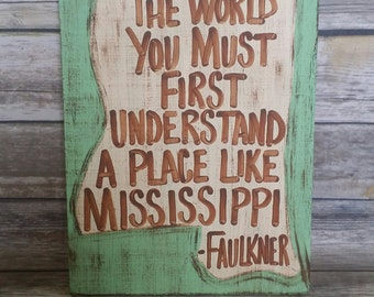 William Faulkner Quote, Faulkner, William Faulkner, Mississippi, Faulkner Mississippi, Faulkner Quote, Home State, Oxford, Mississippi