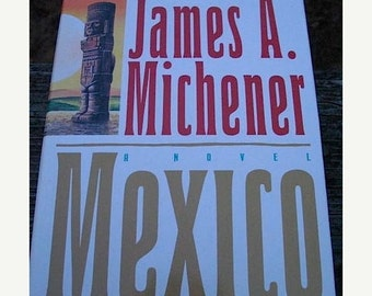 First Edition Mexico by James A Michener Published 1992 With Dust Jacket Near Fine Condition