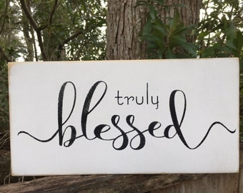Truly Blessed sign, Blessed sign, Farmhouse decor, wall hanging, popular signs, wall decor, 12x6