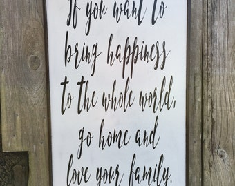 If you want to bring happiness to the world go home and love your family sign, Mother Teresa quote, Mother Teresa sign,