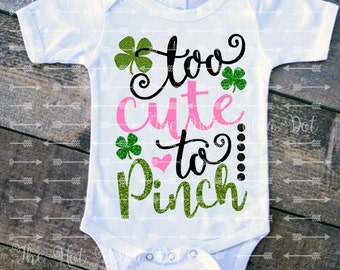 """Infant Baby Girl """"Too Cute to Pinch"""" St. Patrick's Day on White Bodysuit - First St. Patrick's Day - Baby Girl March Bodysuit"""