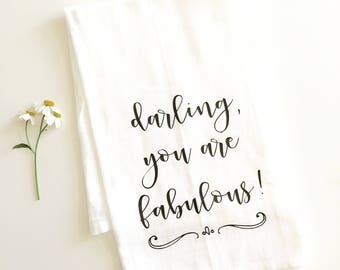 darling you are fabulous tea towel, mother's day gift, flour sack tea towel, gift for her, gift for sweetheart, kitchen decor, women's gift