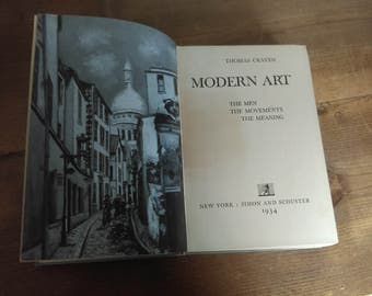Modern Art: The Men The Movements The Meaning by Thomas Craven 1934
