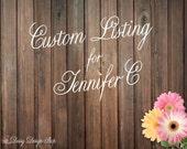 Custom Listing for Jennifer C