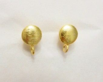 1 pair (2 pcs) Gold vermeil, brushed round stud earring finding with one open loop,  post earwire (8x12mm), gold plated sterling silver
