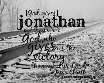 Jonathan name quote God gives Boy Scripture art Man bible verse Art Christian photography railroad tracks Birthday gift Christening baptism