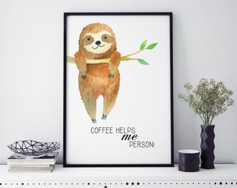 Sloth print | Sloth wall art | home decor | sloth wall print | Coffee helps me person | coffee quote